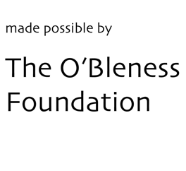 Made possible by the O'Bleness Foundation